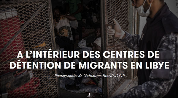 Exposure A l'intérieur des centres de détention de migrants en Libye