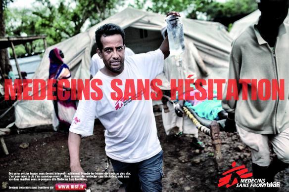 """""""Nous sommes des médecins sans hésitation, mais sans vos dons, nous ne pouvons être Médecins Sans Frontières""""."""