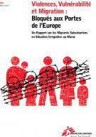 """Rapport """"Violences, vulnérabilité et migration : bloqués aux portes de l'Europe"""""""